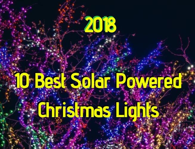 10 Best Solar Powered Christmas Lights 2018