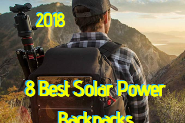 Best Solar Chargers 8 Best Solar Power Backpacks 2018